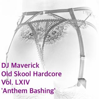 DJ Maverick Old Skool Harcore Vol. LXIV 'Anthem Bashing'