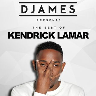 DJames - The Best Of Kendrick Lamar
