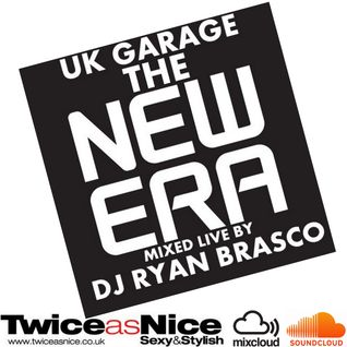 The New Era Of Uk Garage Mixed Live By Dj Ryan Brasco