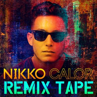 Nikko Calor - Remix Tape