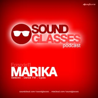 Sound Glasses PODCAST Episode 11 - MARIKA