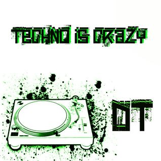 TECHNO IS CRAZY