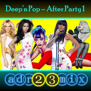 Deep'n Pop House - After Party 1 (adr23mix)