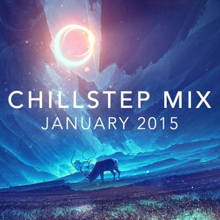 * Chillstep Mix January 2015 - Best of Chillstep Mix *
