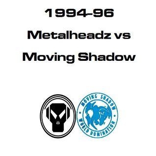 1994-96 Metalheadz vs Moving Shadow Mix