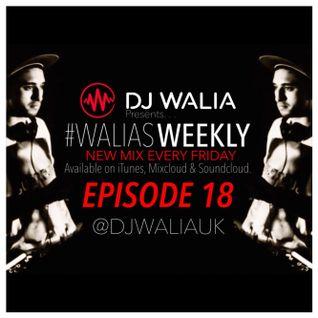 #WaliasWeekly Ep.18 - @djwaliauk
