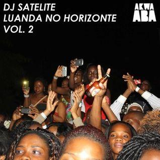 Luanda No Horizonte Vol 2 By Dj Satelite - Akwaaba Music & Seres Produções