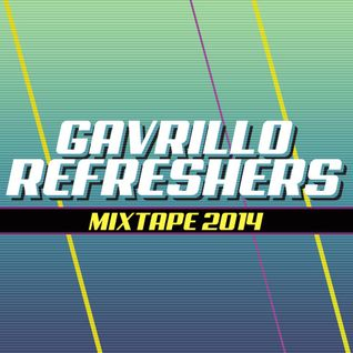 Gavrillo ReFreshers Mixtape - January 2014