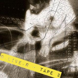 O.live.R - Tape 2