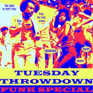 Tuesday Throwdown Two Hour FUNK Special Show.