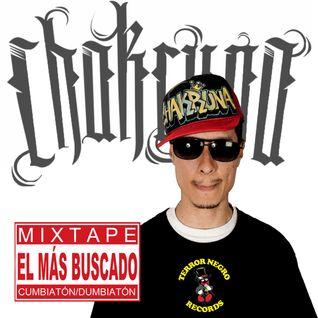 TERROR NEGRO MIXTAPE 004 DJ CHAKRUNA - EL MAS BUSCADO