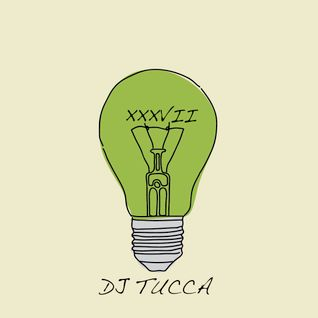 """Think Green Vol. XXXVII"" - DJ Tucca"