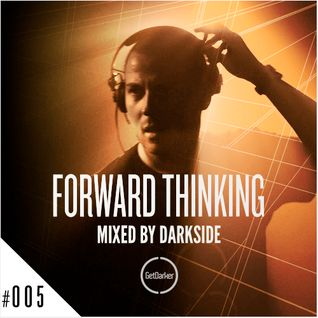 Darkside - Forward Thinking 005 [GetDarker]