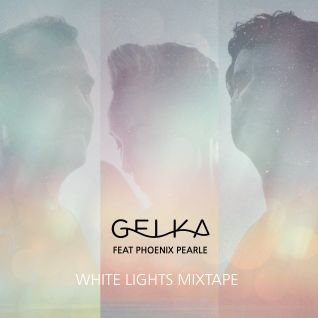 Gelka feat. Phoenix Pearle - White Lights Mixtape