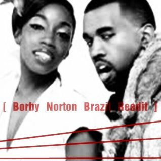 Borby Norton Brazil Exclusive Reedit - Kurd Maverick - The Rub + Estelle e Kanye West - American Boy