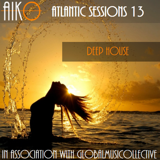 AIKO & ALR Present Atlantic Sessions 13