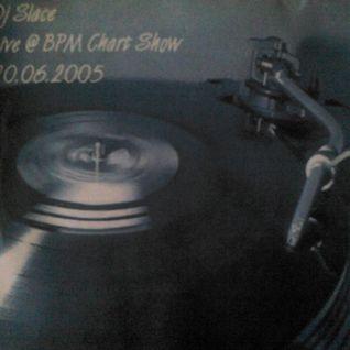 Slace Live @ BPM Chart Show 20.06.2005