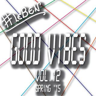GOOD VIBES Vol.12, Spring '15