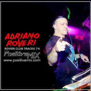 Roveri Club Tracks - Positiva Mix Radio - Programa 74 - 13-05-2016