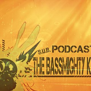 S.U.B. Podcast #26 The BassMighty Kreatorz (Tetovo/Macedonia)