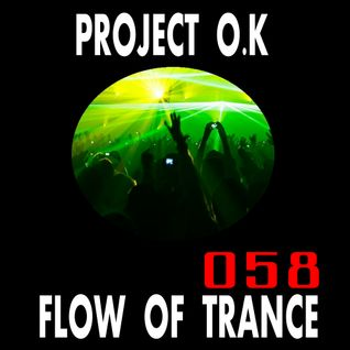 Project O.K Presents. Flow Of Trance Episode 58 [22.08.2016]