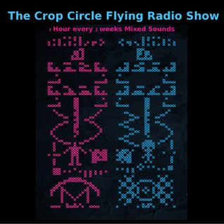 The Crop Circle Flying Radio Show 2