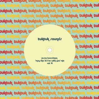 tuktuk sounds vol. 41   jason boardman 'may the 3rd be with you' mix