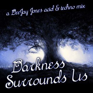 Darkness Surrounds Us