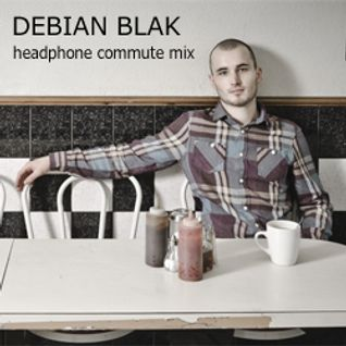 Debian Blak - Headphone Commute Mix