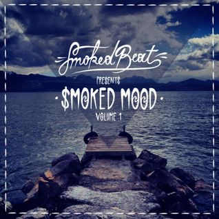 Smoked Mood Volume 1 by SmokedBeat