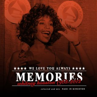 MEMORIES 【WHITNEY HOUSTON】 - NARI IN KINGSTON
