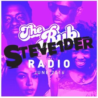 Rub Radio (June 2016) w/ STEVE1DER
