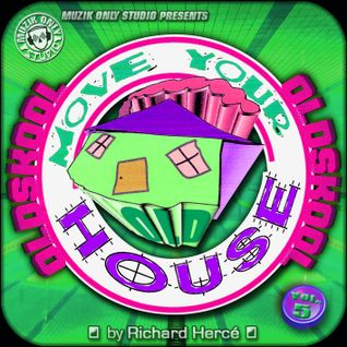 ► MOVE YOUR OLD HOUSE #o5 ◀︎ mix by Richard Hercé