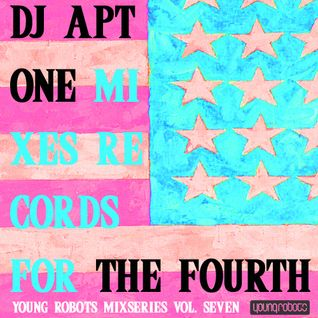 Young Robots Mixseries Vol. 7 - DJ Apt One's July 4th BBQ (Live)