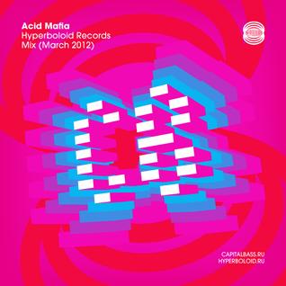 Acid Mafia - Hyperboloid Records Mix