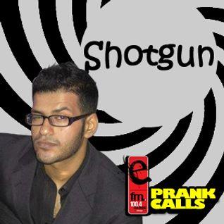 Shotgun - E FM Prank Call