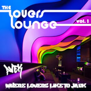 Avek - Lovers Lounge Where Lovers Like To Jack