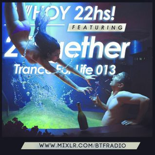 2Together - Trance For Life 013 - 17/07/15