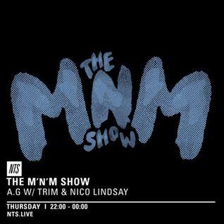 The M'n'M Show w/ AG, Trim & Nico Lindsay - 28th April 2016