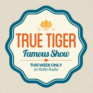 ROLLIN RADIO – Famous Show pres. Best of True Tiger