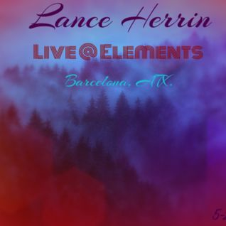 Lance Herrin LIVE for Elements @ Barcelona, ATX., Austin, Texas (05-27-2015)