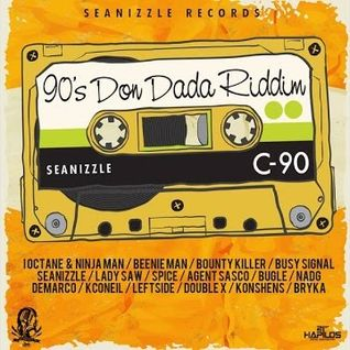 ''90'S DON DADA'' Riddim Mix! (Seanizzle) (mixed by LITTLE P)