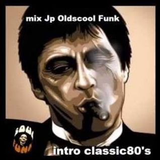 "Intro Classic 80""s - Mix by Jp Oldscool Funk"