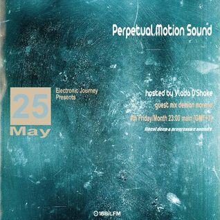 Perpetual Motion Sound' hosted by  Vlada D'Shake plus + guest mix: Demian Moreno [BC / BCSA]