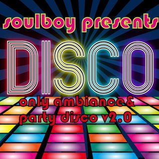 soulboy presents disco only ambiance dance&disco part1
