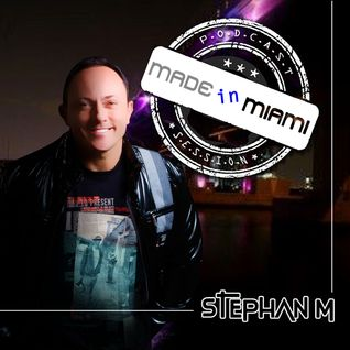 Stephan M Made in Miami 250
