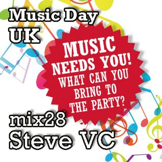 Music Day UK - mix series 28 - Steve VC