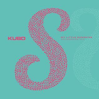 Kubo - My Little Sunshine (Drum&Bass mix) - 03/2014