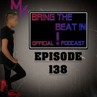 BR!NG THE BEAT !N Official Podcast [Episode 138]