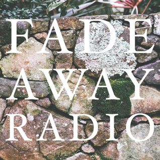 Fade Away Radio Episode 1